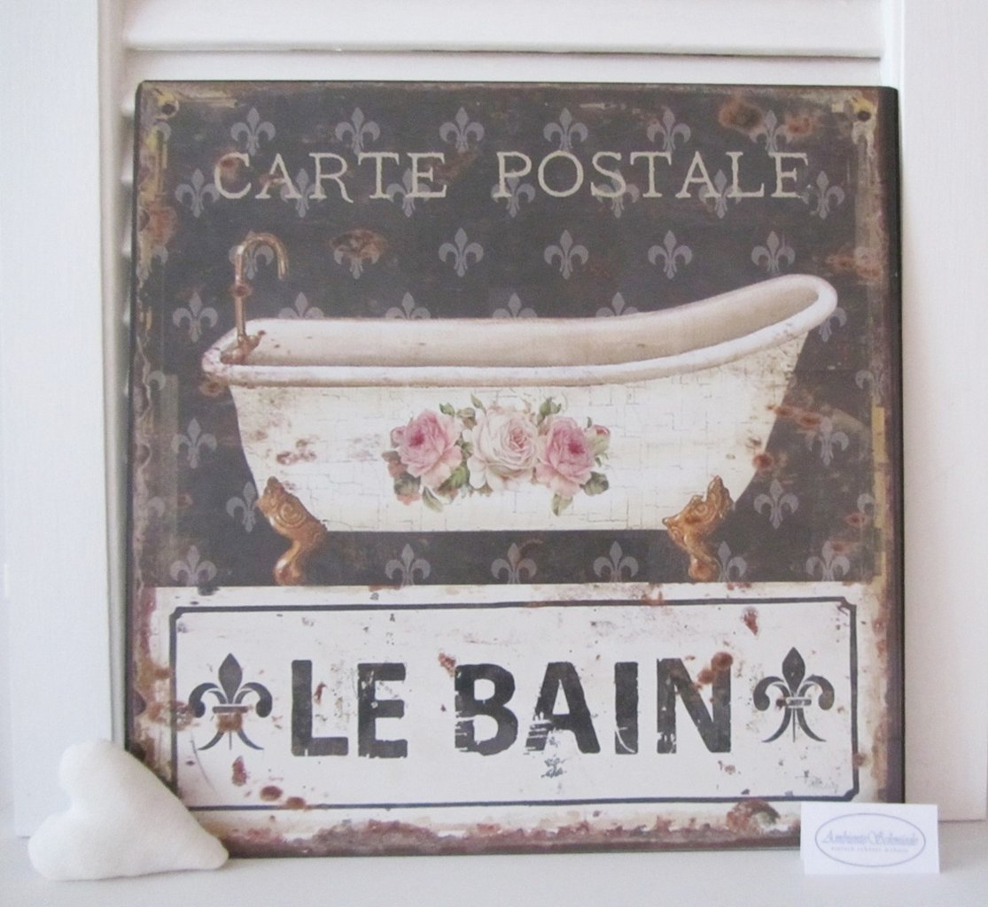 Blech-Bild Schild LE BAIN Badewanne Rosen Badezimmer Shabby Nostalgie  Vintage antik
